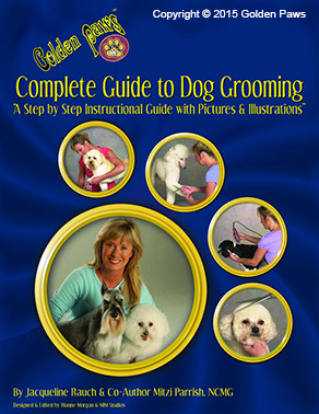 Complete Guide to Dog Grooming - A Step by Step Instructional Guide with Pictures and Illustrations by Jacqueline Rauch and Mitzi Parish